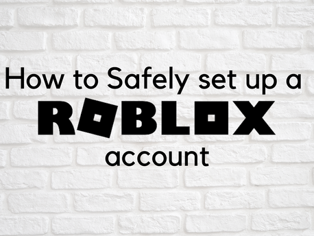 How to Safely Set Up a Roblox Account