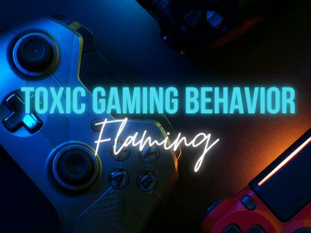 Toxic Gaming Behavior: Flaming