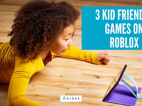 3 Kid Friendly Games on Roblox