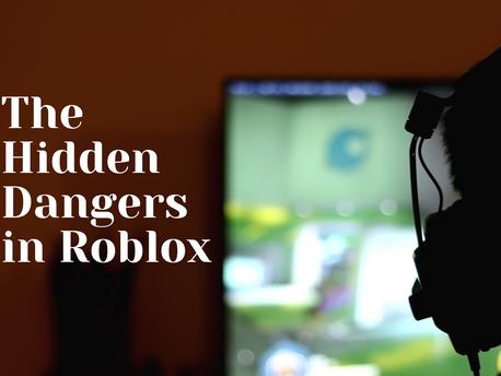 The Hidden Dangers in Roblox