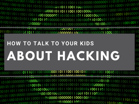How to Talk to Your Kids About Hacking