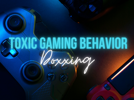 Toxic Gaming Behavior: Doxxing