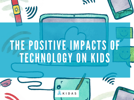The Positive Impacts of Technology on Kids