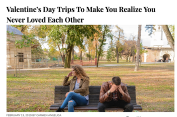 Valentine's Day Trips To Make You Realize You Never Loved Each Other