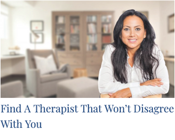Find A Therapise That Won't Disagree With You