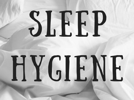 Sleep Hygiene to Enhance Your Sleep Quality!