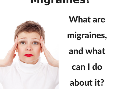 Migraines! What can you do about it?