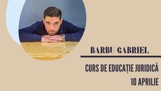 Curs de educație juridică cu Barbu Gabriel