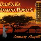 Toumany Kouyate - Douwa Ka Jiamana Denouye