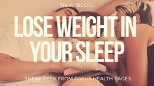 5 steps to lose weight in your sleep!