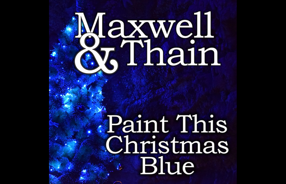 Maxwell & Thain - Paint This Christmas Blue