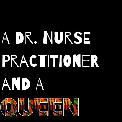 A Dr. Nurse Practitioner and a Queen/King