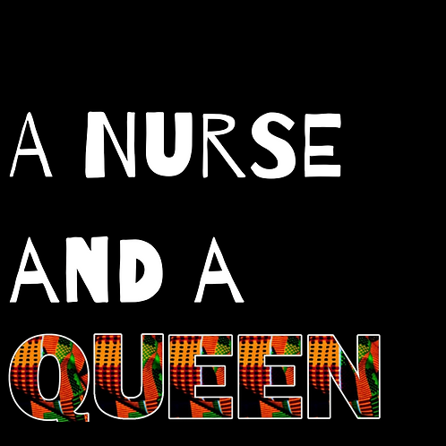 I'm a Nurse and a Queen/King