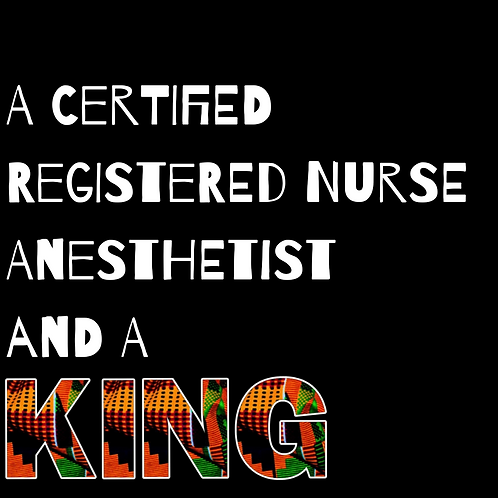 A Certified Registered Nurse Anesthetist and a King/Queen