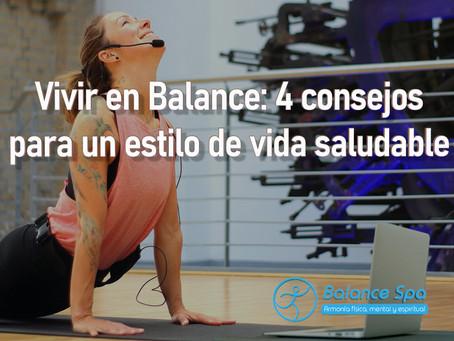 Vivir en Balance: 4 consejos para un estilo de vida saludable