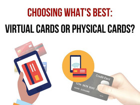 Virtual Cards vs. Physical Cards