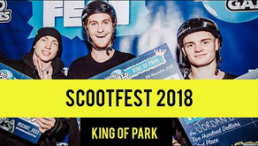 (055) Scootfest 2018 | King of Park & Best Trick