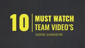 10 MUST WATCH TEAM VIDEO'S | During Quarantine