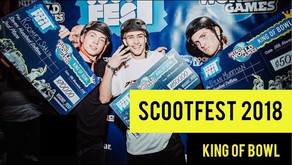 (054) Scootfest 2018 | King of Bowl