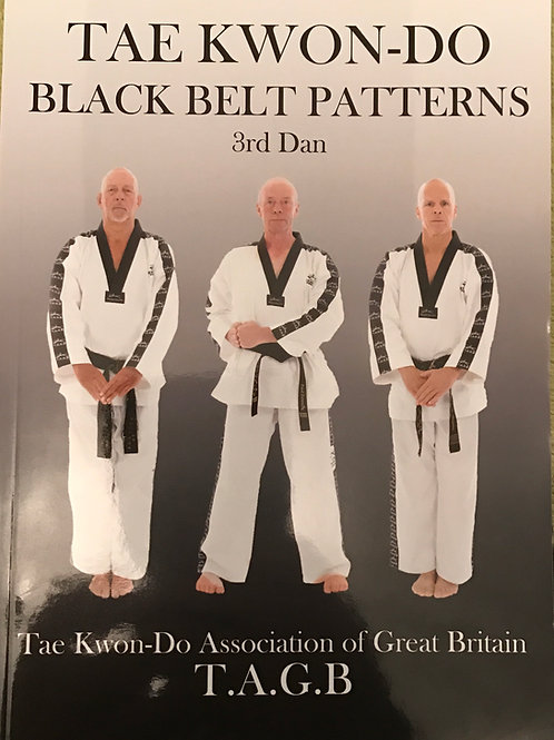 TAGB Black Belt - 3rd Dan Patterns Manual