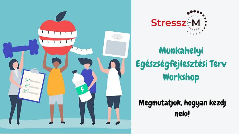 Munkahelyi Egészségfejlesztési Terv Workshop I 2021. Július 28.