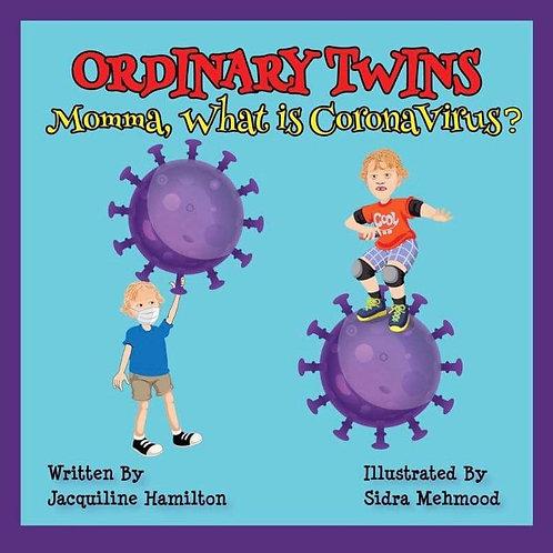 Ordinary Twins - Momma, What is Coronavirus?