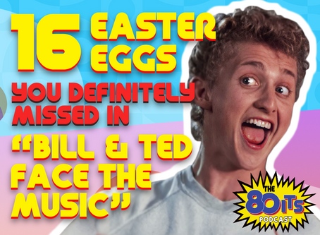 "16 Easter Eggs (You Definitely Missed) in ""Bill & Ted Face the Music"""