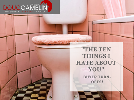 The Ten Things I Hate About You: Buyer Turn-offs Edition
