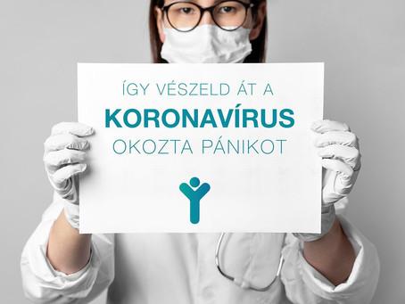 Így vészeld át a koronavírus okozta pánikot!