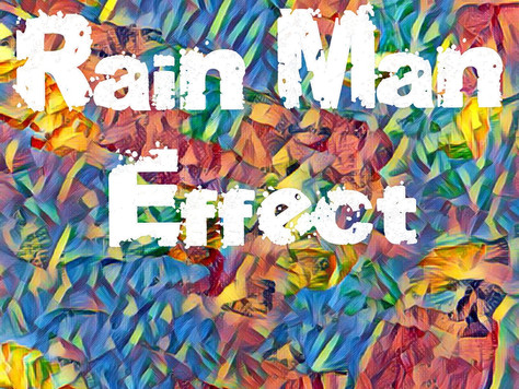 The Rain Man Effect