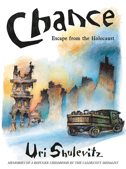 Chance: Escape from the Holocaust by Uri Shulevitz