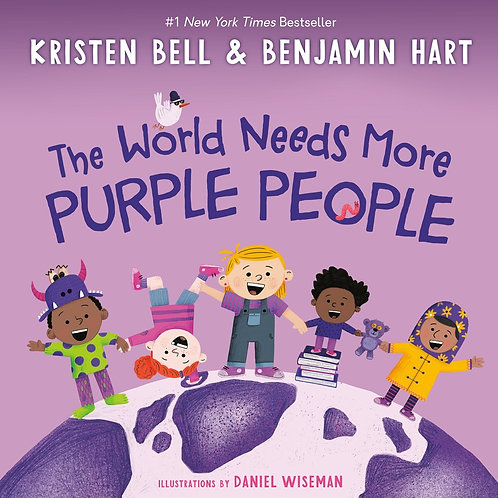 The World Needs More Purple by Kristen Bell, Benjamin Hart, Daniel Wiseman (Ill.