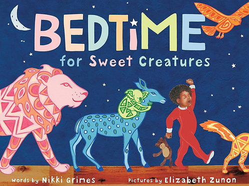 Bedtime for Sweet Creatures by Nikki Grimes / Ill. Elizabeth Zunion