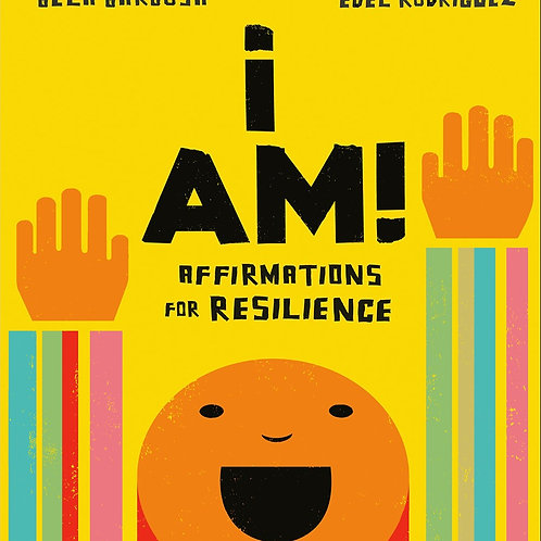 I Am!: Affirmations for Resilience   Bela Barbosa, Edel Rodriguez (Ill.)
