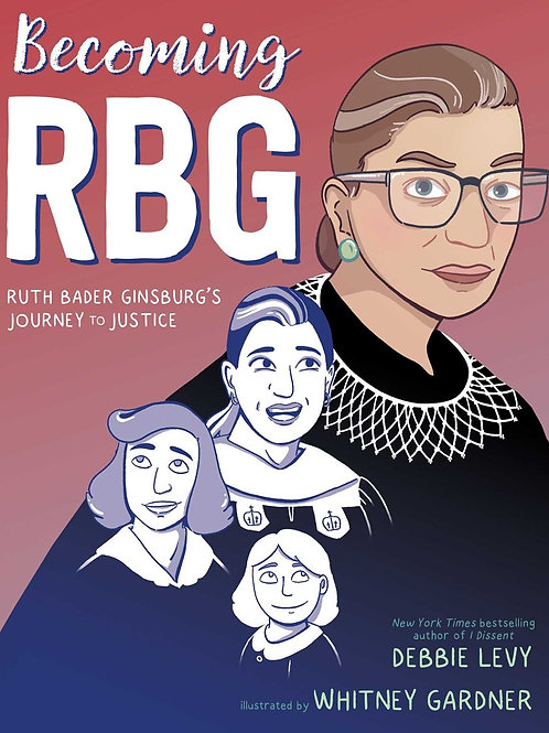 Becoming RBG by Debbie Levy / Ill. Whitney Gardner