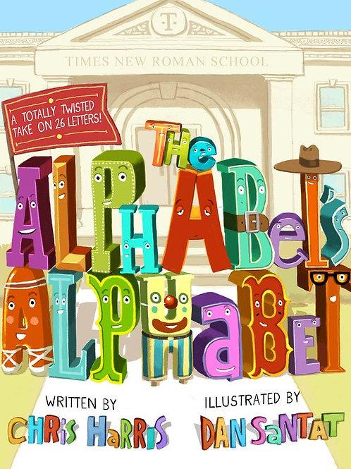 The Alphabet's Alphabet by Chris Harris, Dan Santat (Illustrated by)