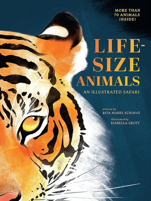 Life-Size Animals by Rita Mabel Schiavo / Ill. Isabella Grott