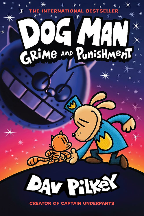 Dog Man: Grime and Punishment (#9) by Dav Pilkey
