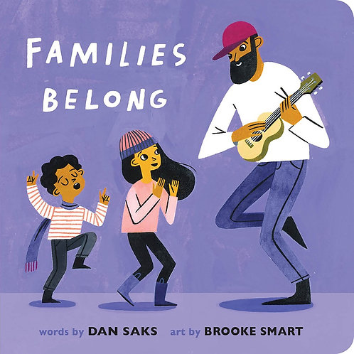 Families Belong by Dan Saks, Brooke Smart (Illustrated by)