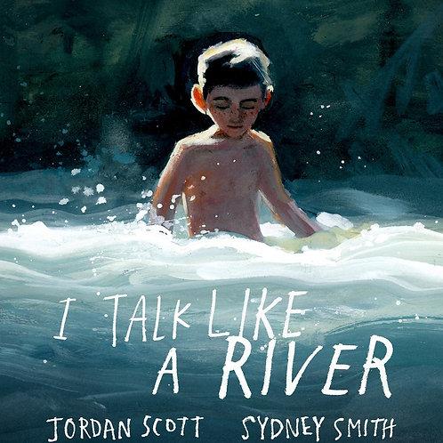 I Talk Like a River by Jordan Scott /Ill by Sydney Smith