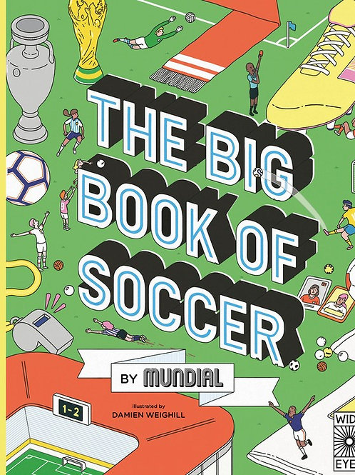 The Big Book of Soccer by Mundial / Ill. Damien Weighill