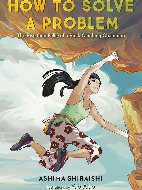 How to Solve a Problem by Ashima Shiraishi, Yao Xiao (Illustrated by)