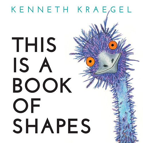 This Is a Book of Shapes by Kenneth Kraegel, Kenneth Kraegel (Illustrated by)