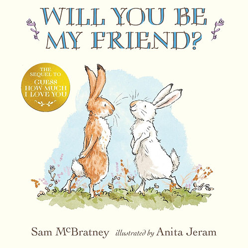 Will You Be My Friend? by Sam McBratney, Anita Jeram (Illustrated by)