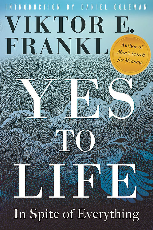 Yes to Life : In Spite of Everything by Viktor E. Frankl