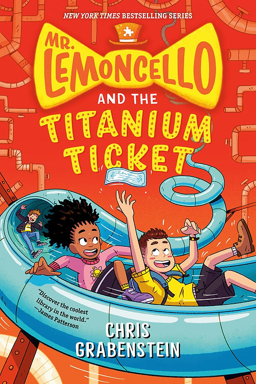 Mr. Lemoncello's Titanium Ticket by Chris Grabenstein