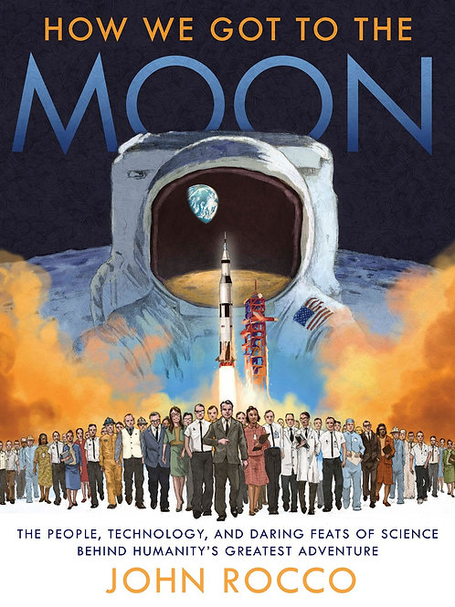 How We Got To the Moon by John Rocco