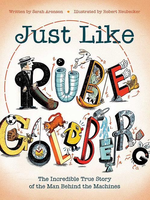 Just Like Rube Goldberg by Sarah Aronson / Ill. Robert Neubecker