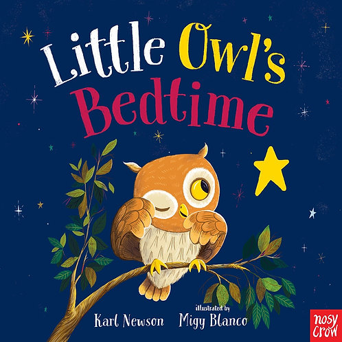 Little Owl's Bedtime by  Karl Newson, Migy Blanco (Illustrated by)