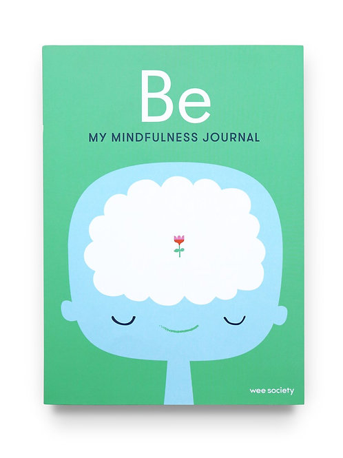 Be : My Mindfulness Journal by Wee Society